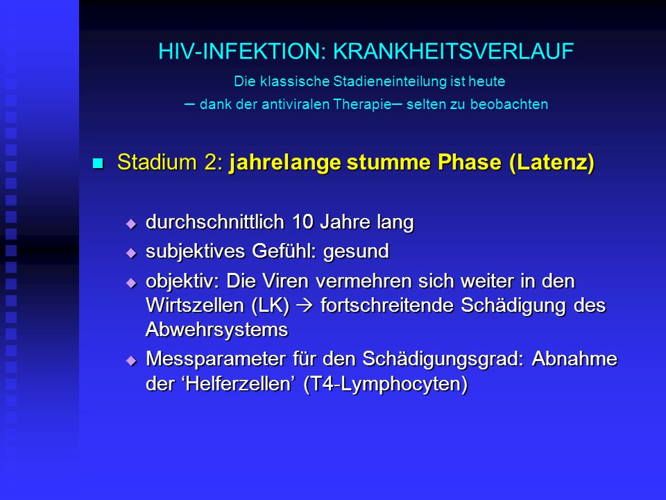 Stadium 2: jahrelange stumme Phase (Latenz)
