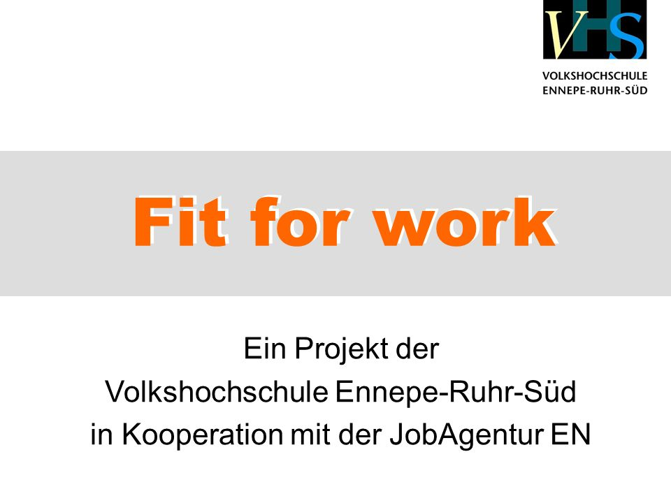 Fit for work Fit for work Ein Projekt der