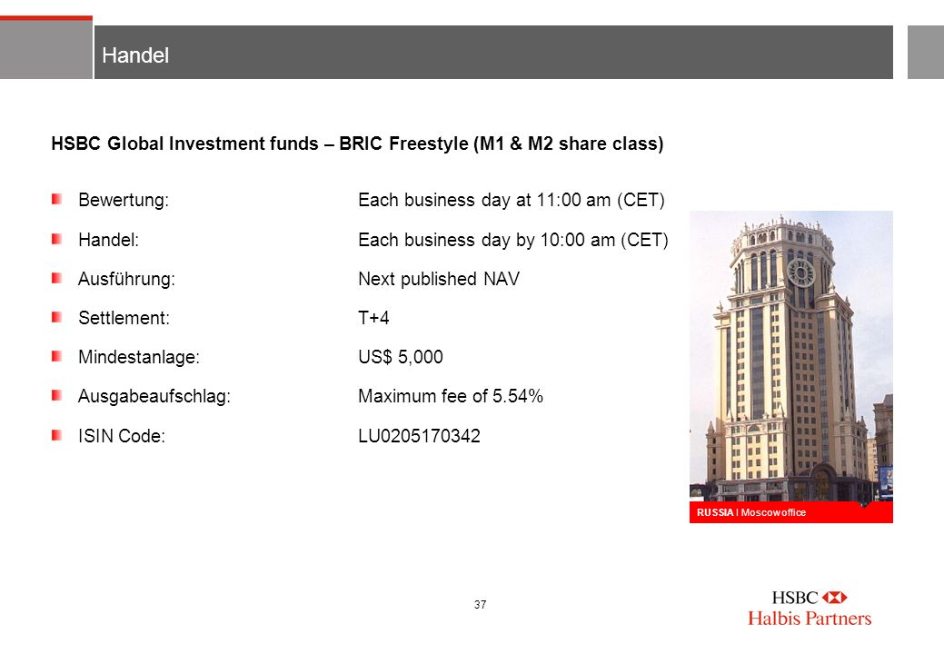 Handel HSBC Global Investment funds – BRIC Freestyle (M1 & M2 share class) Bewertung: Each business day at 11:00 am (CET)