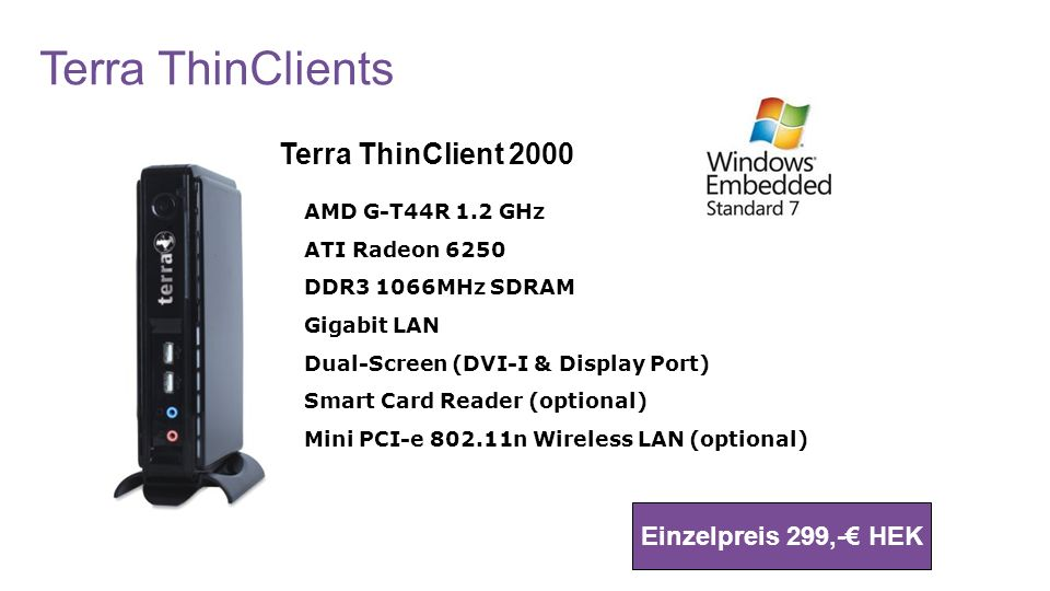 Terra ThinClients Terra ThinClient 2000 Einzelpreis 299,-€ HEK