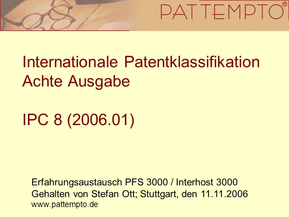 Internationale Patentklassifikation Achte Ausgabe IPC 8 (2006.01)