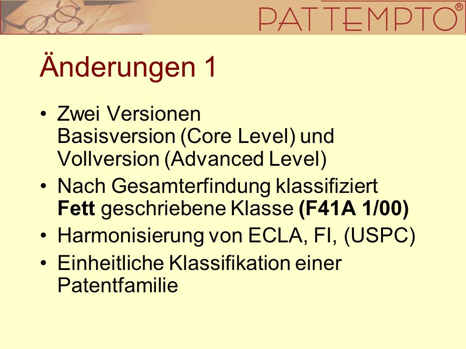 Änderungen 1 Zwei Versionen Basisversion (Core Level) und Vollversion (Advanced Level)