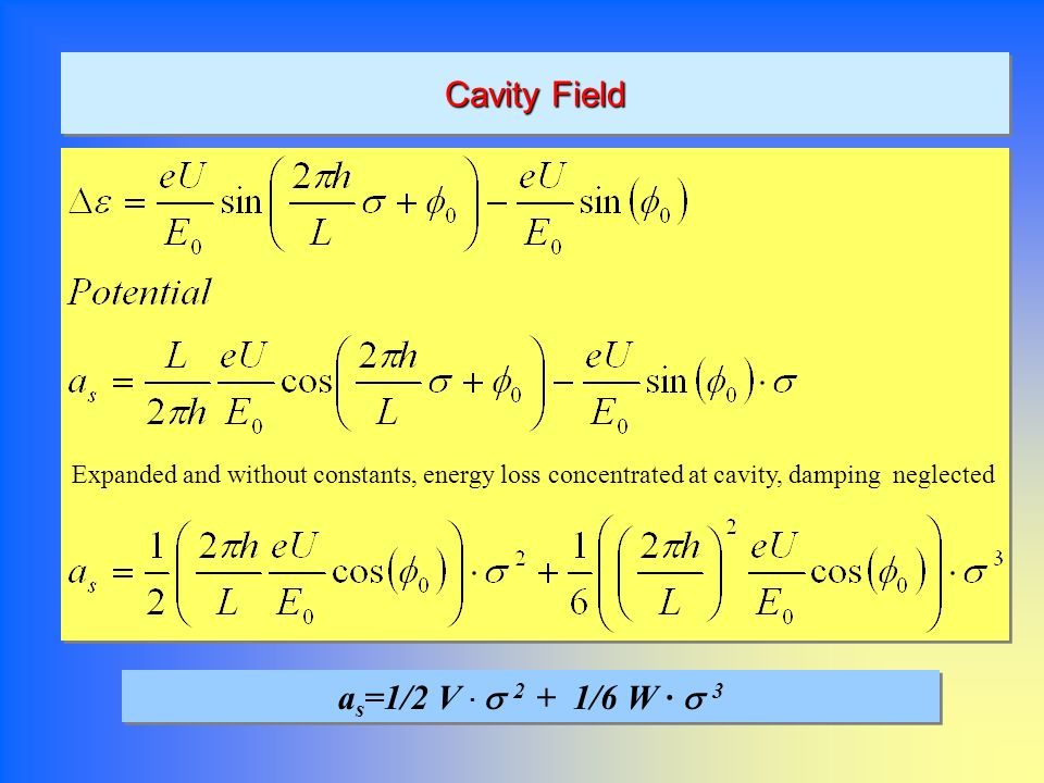 Cavity Field as=1/2 V · s 2 + 1/6 W · s 3