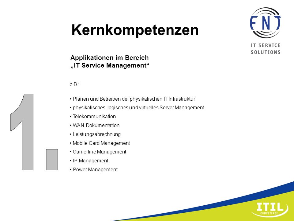 "Kernkompetenzen 1. Applikationen im Bereich ""IT Service Management"