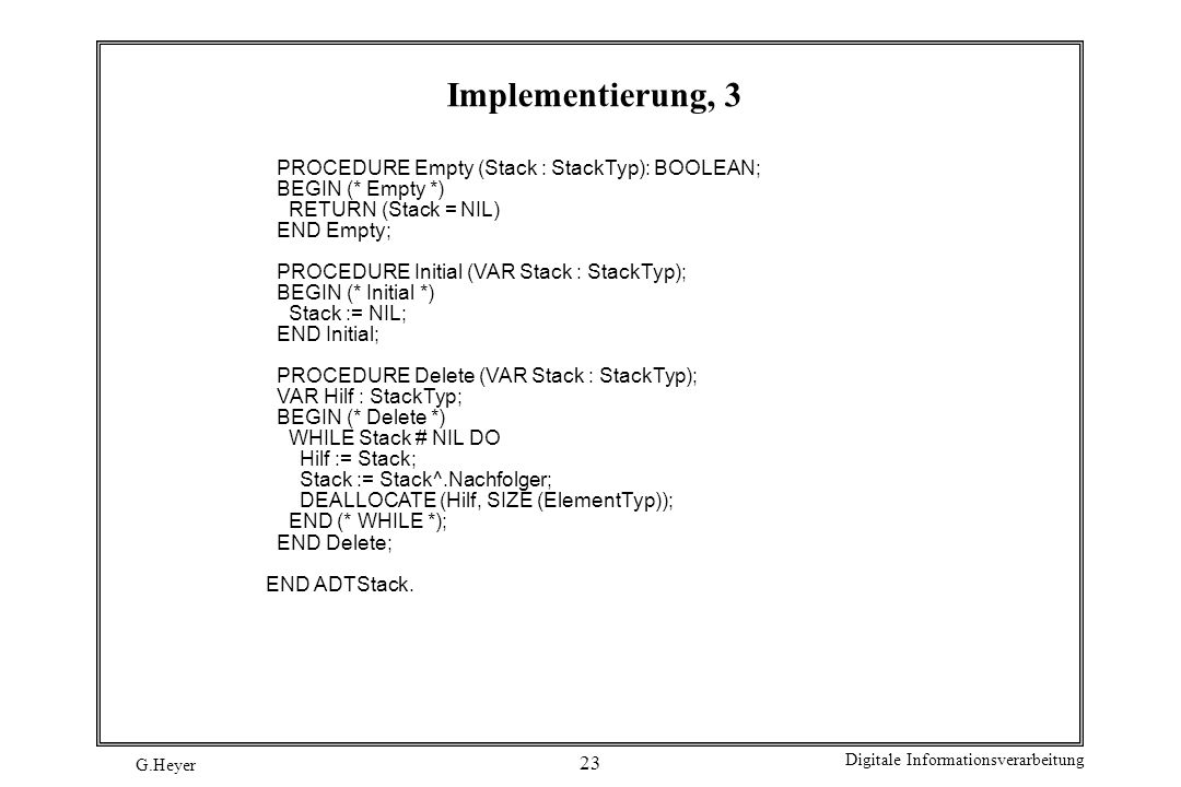 Implementierung, 3 PROCEDURE Empty (Stack : StackTyp): BOOLEAN;