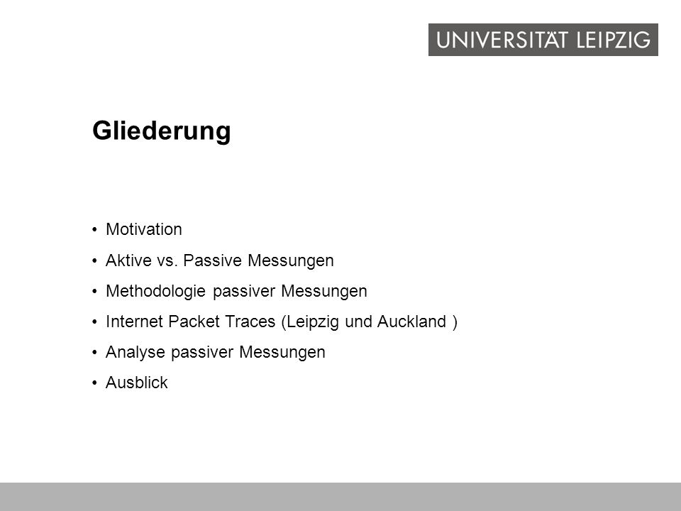 Gliederung Motivation Aktive vs. Passive Messungen