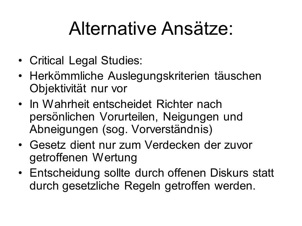 Alternative Ansätze: Critical Legal Studies: