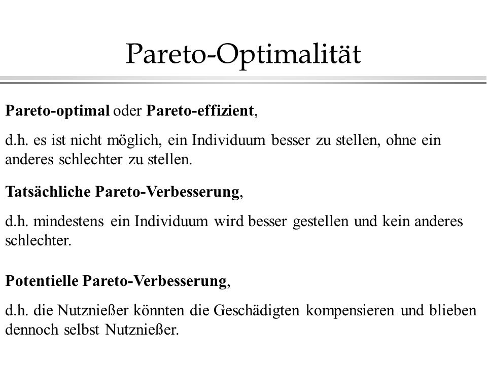 Pareto-Optimalität Pareto-optimal oder Pareto-effizient,
