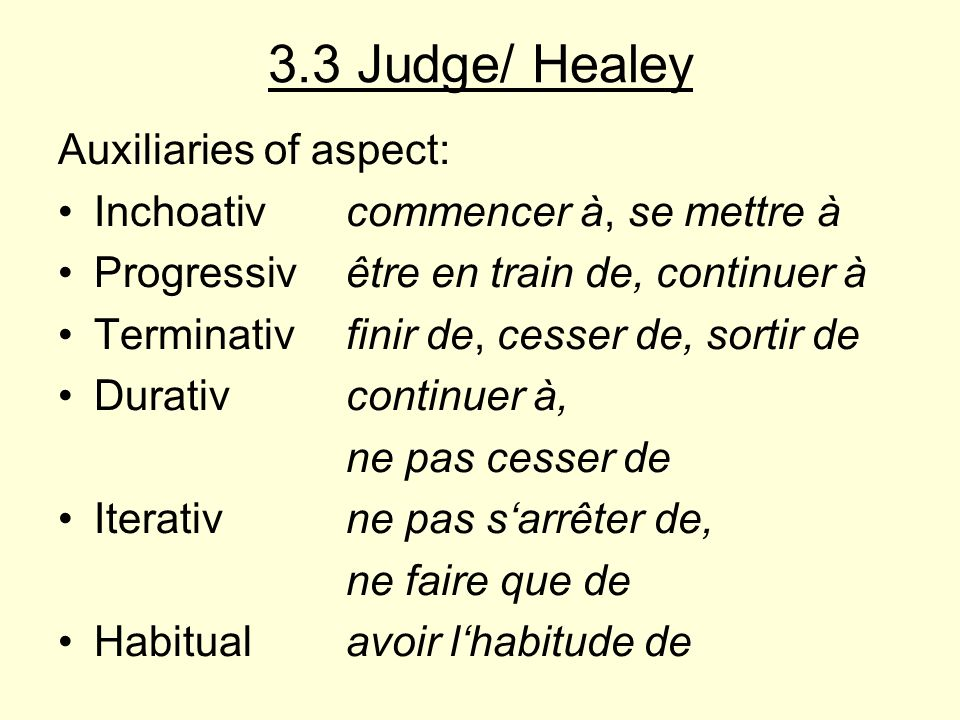 3.3 Judge/ Healey Auxiliaries of aspect: