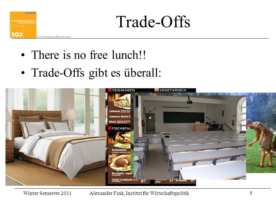 Trade-Offs There is no free lunch!! Trade-Offs gibt es überall: VS.