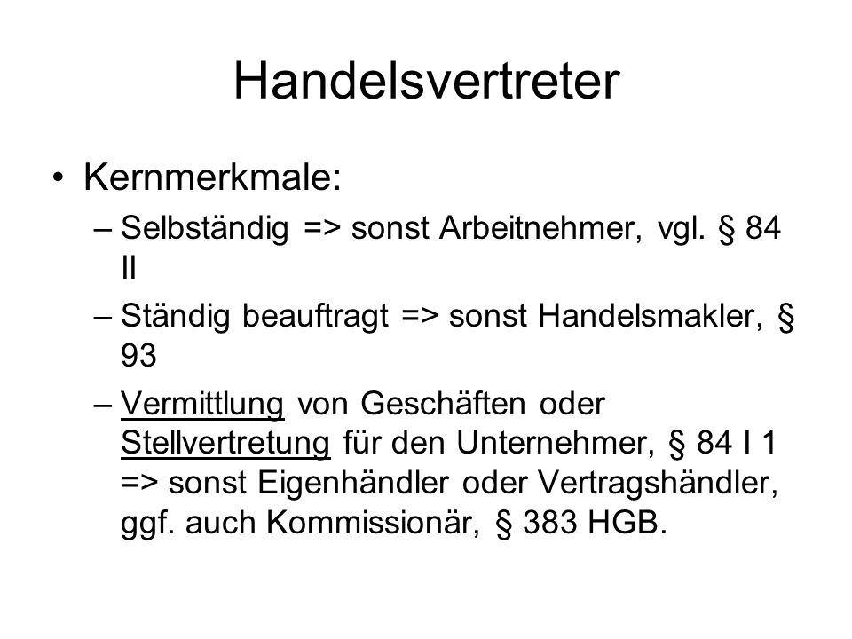 Handelsvertreter Kernmerkmale: