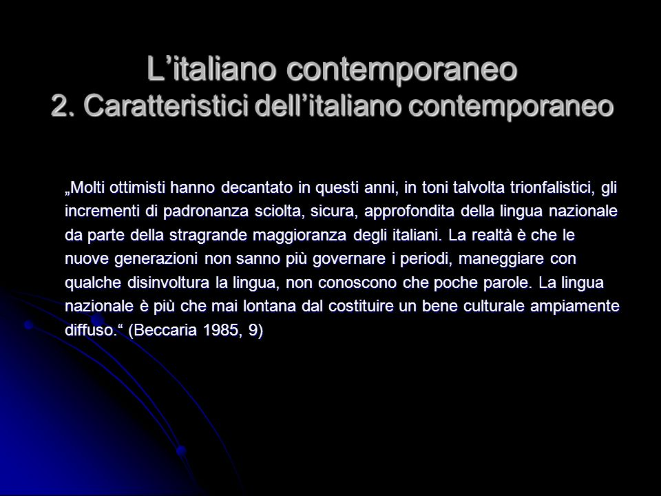 L'italiano contemporaneo 2. Caratteristici dell'italiano contemporaneo