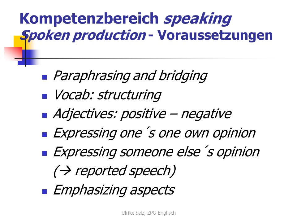 Kompetenzbereich speaking Spoken production - Voraussetzungen
