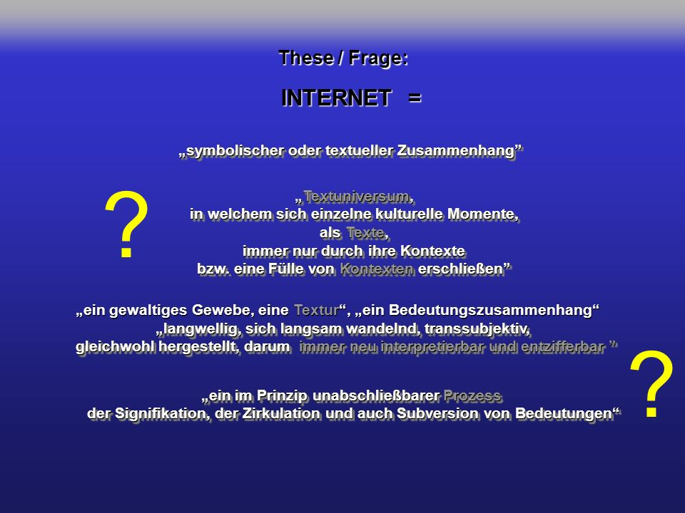 INTERNET = These / Frage: