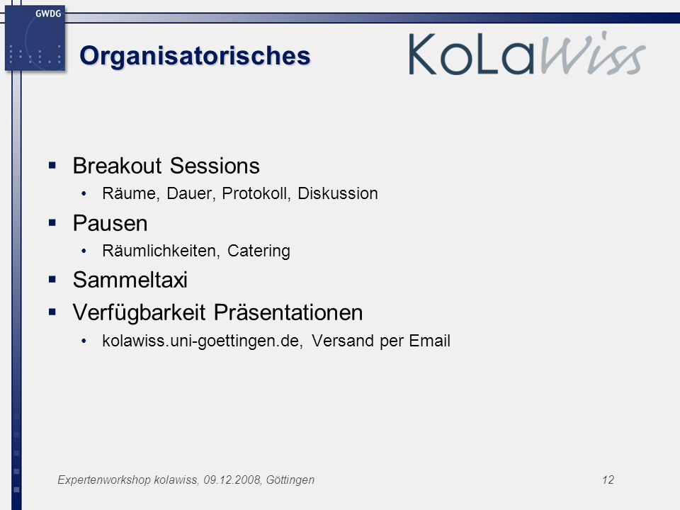 Organisatorisches Breakout Sessions Pausen Sammeltaxi