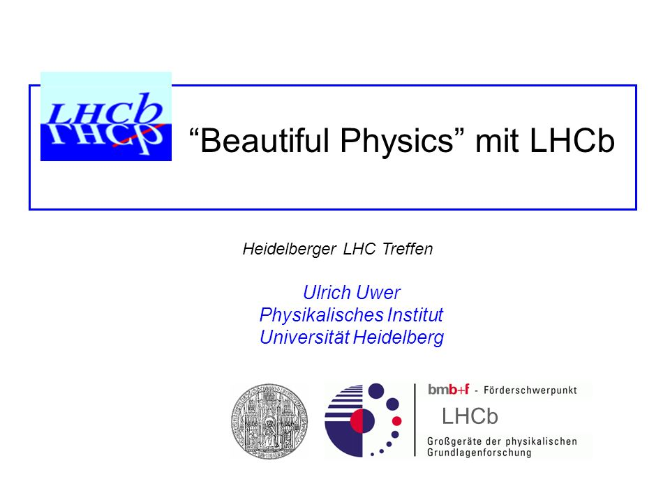 Beautiful Physics mit LHCb