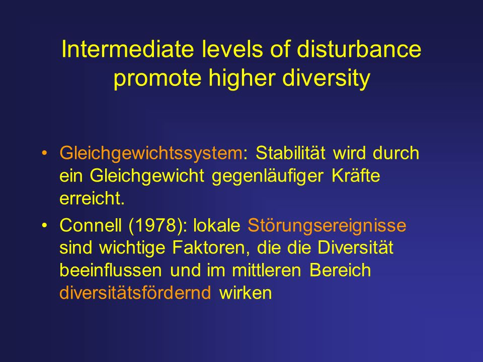 Intermediate levels of disturbance promote higher diversity