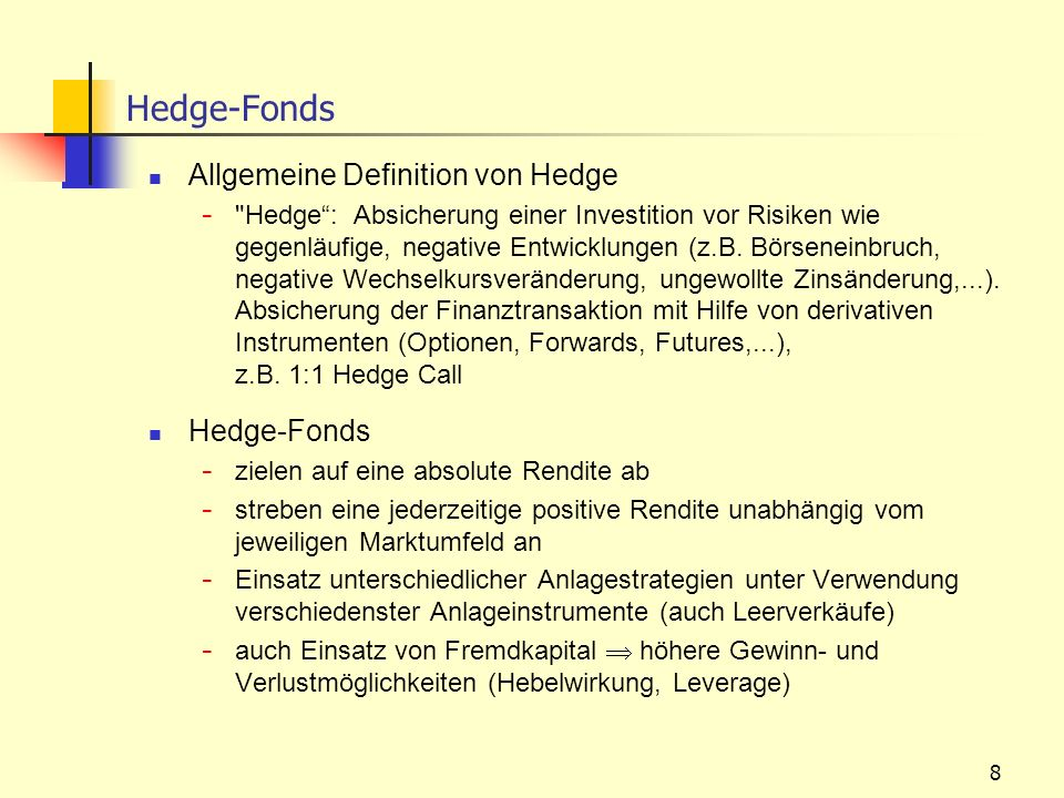 Hedge-Fonds Allgemeine Definition von Hedge Hedge-Fonds