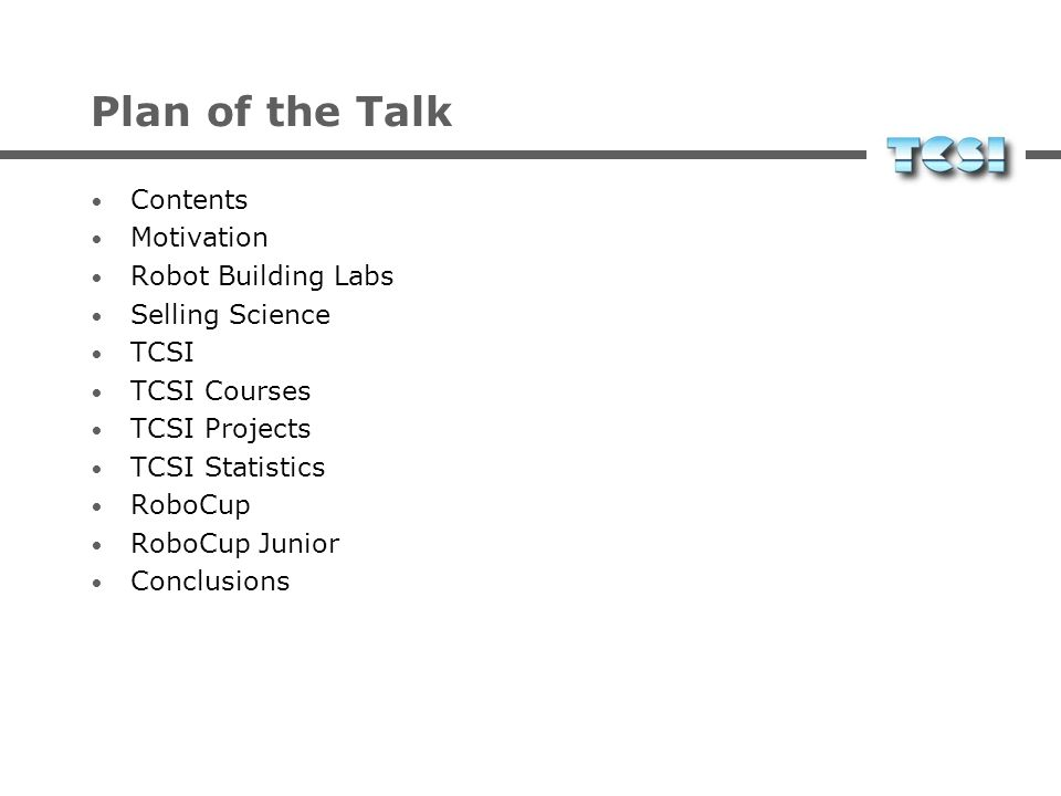 Plan of the Talk Contents Motivation Robot Building Labs