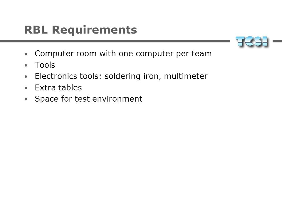 RBL Requirements Computer room with one computer per team Tools