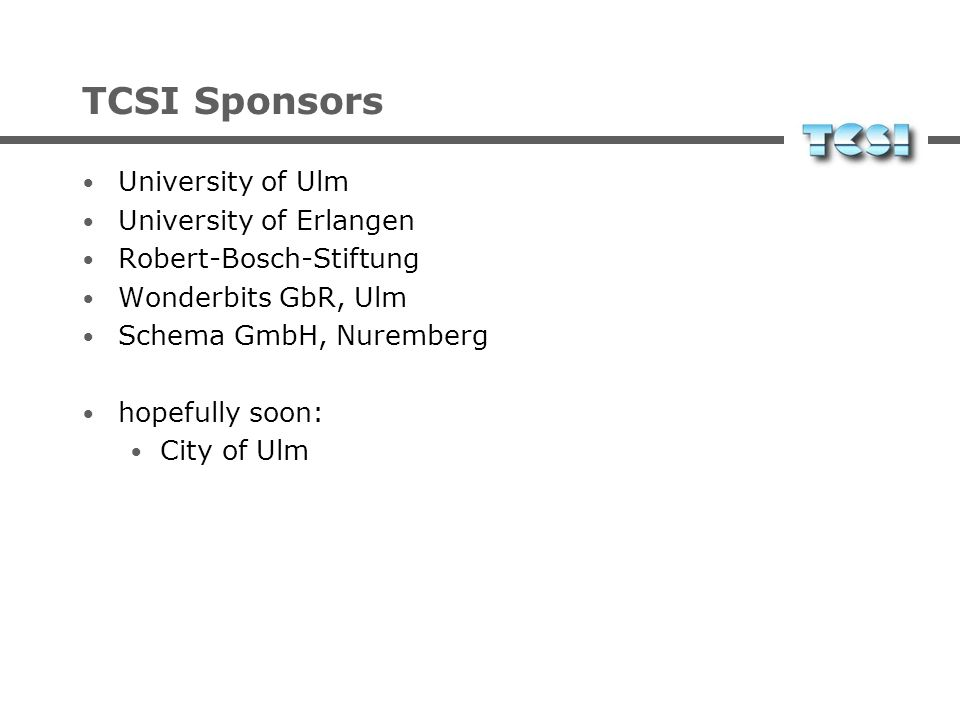 TCSI Sponsors University of Ulm University of Erlangen