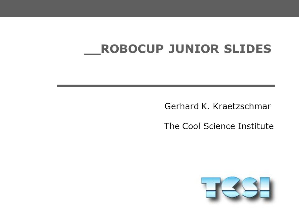__ROBOCUP JUNIOR SLIDES