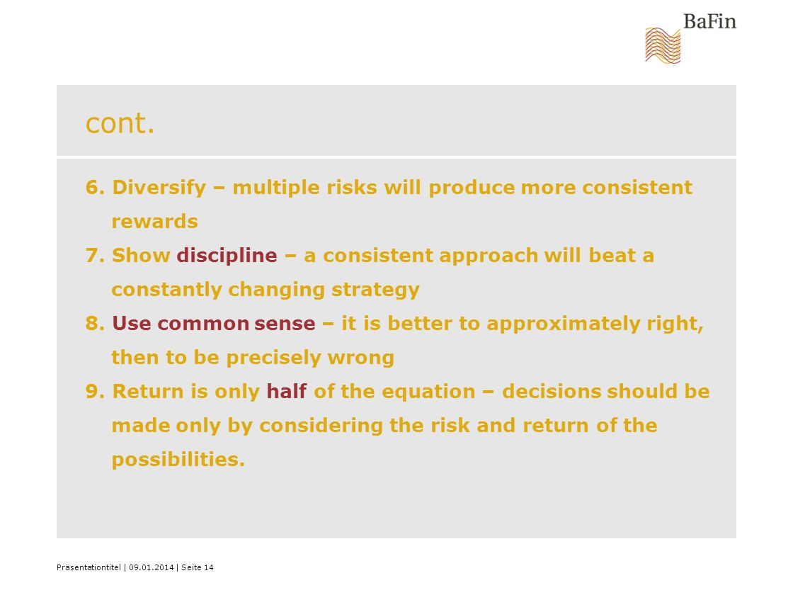cont. 6. Diversify – multiple risks will produce more consistent