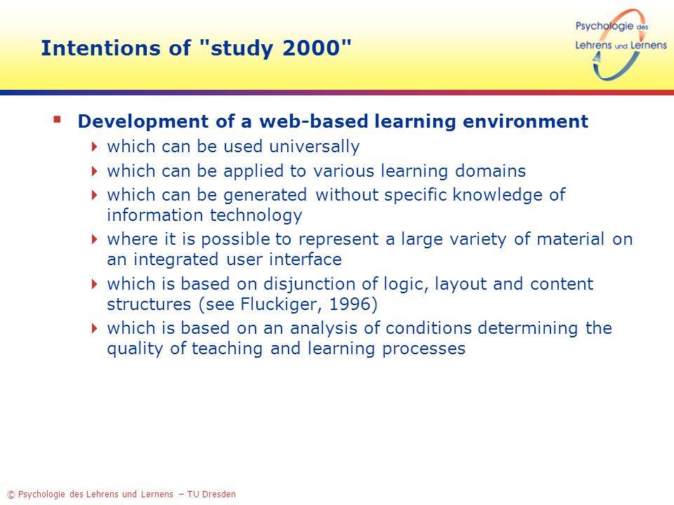 Intentions of study 2000 Development of a web-based learning environment. which can be used universally.
