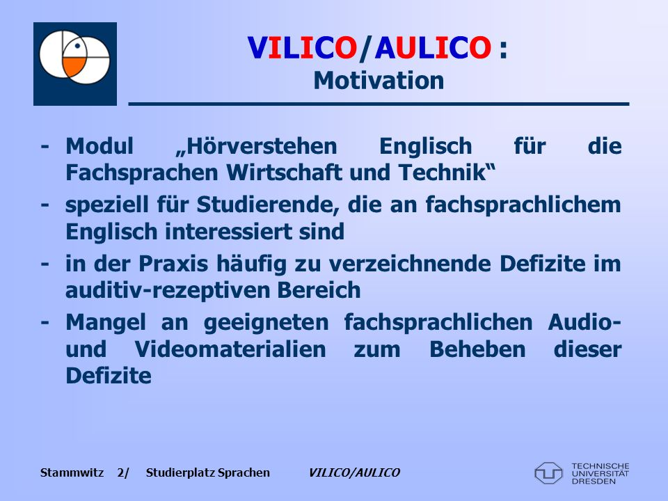 VILICO/AULICO : Motivation