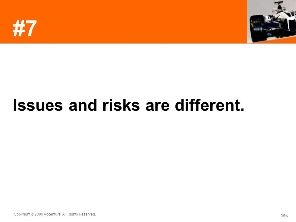 #7 Issues and risks are different.