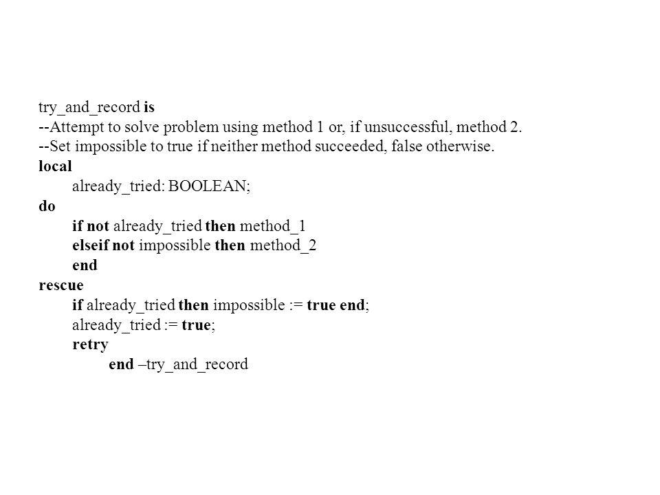 try_and_record is --Attempt to solve problem using method 1 or, if unsuccessful, method 2.