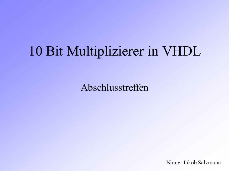 10 Bit Multiplizierer in VHDL