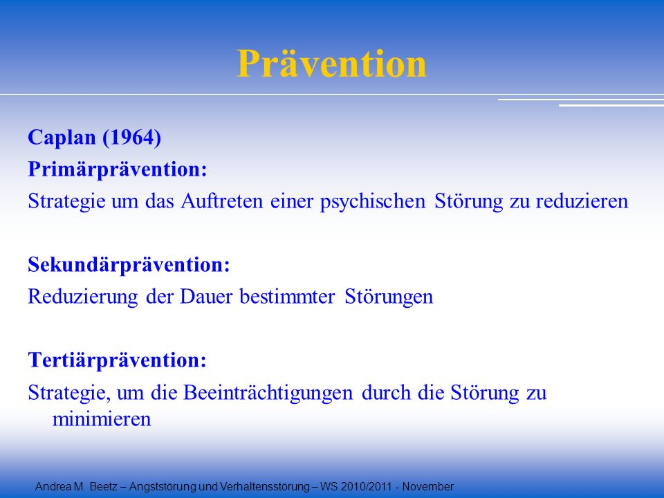 Prävention Caplan (1964) Primärprävention: