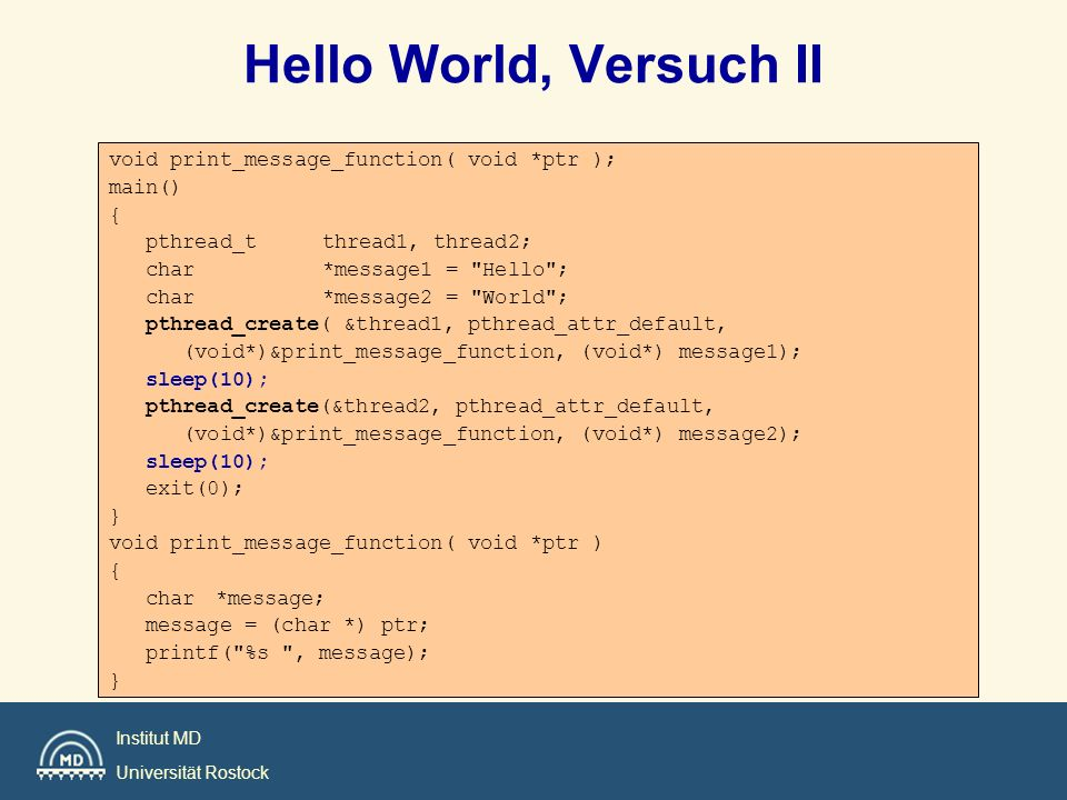 Hello World, Versuch II void print_message_function( void *ptr );