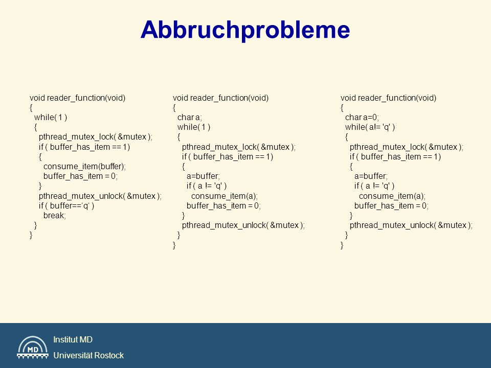 Abbruchprobleme void reader_function(void) { while( 1 )