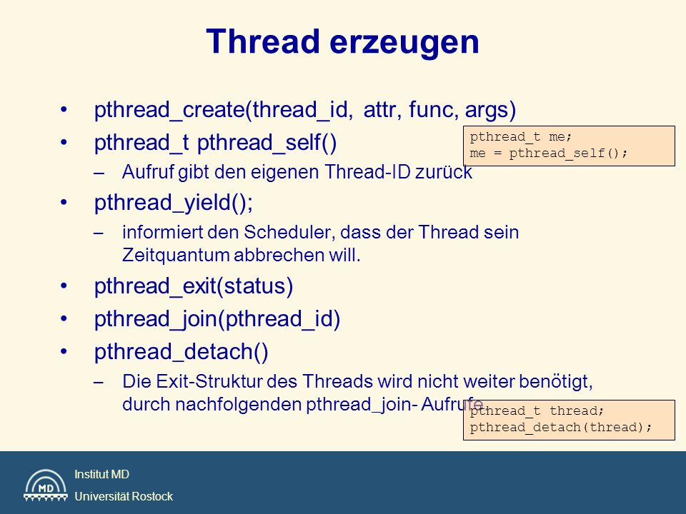 Thread erzeugen pthread_create(thread_id, attr, func, args)