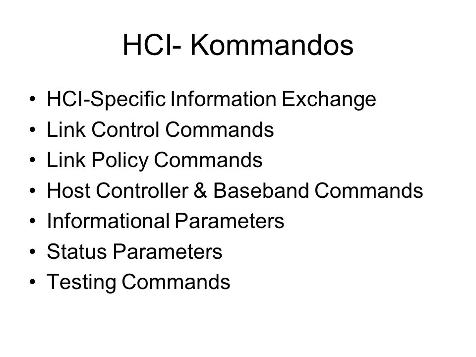 HCI- Kommandos HCI-Specific Information Exchange Link Control Commands