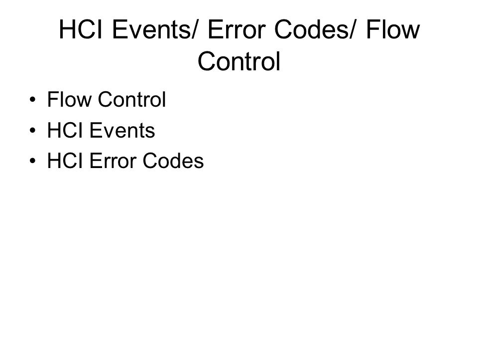HCI Events/ Error Codes/ Flow Control