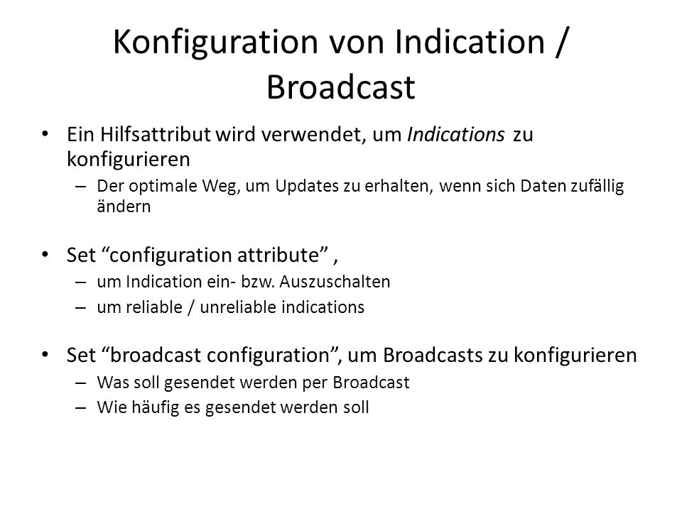 Konfiguration von Indication / Broadcast