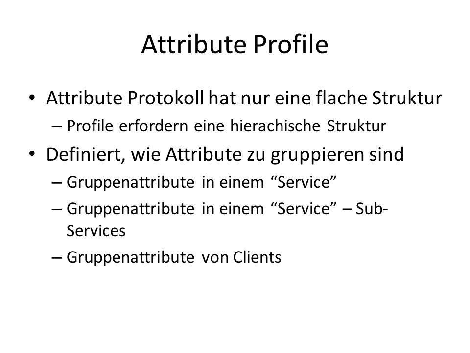 Attribute Profile Attribute Protokoll hat nur eine flache Struktur