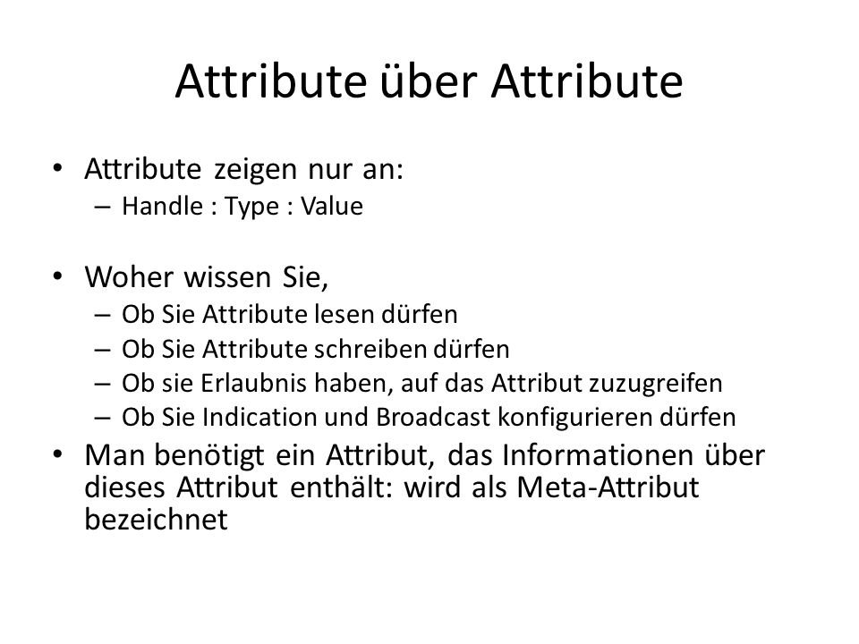Attribute über Attribute