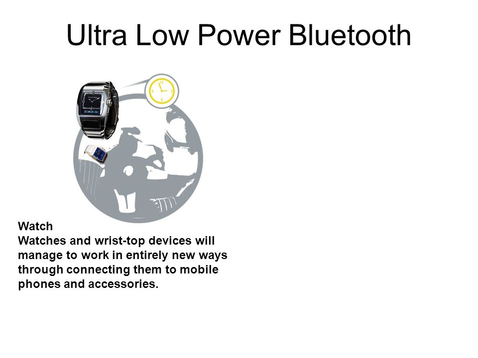 Ultra Low Power Bluetooth