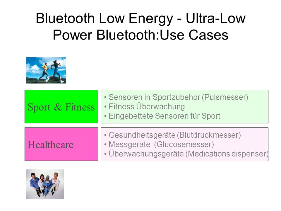 Bluetooth Low Energy - Ultra-Low Power Bluetooth:Use Cases