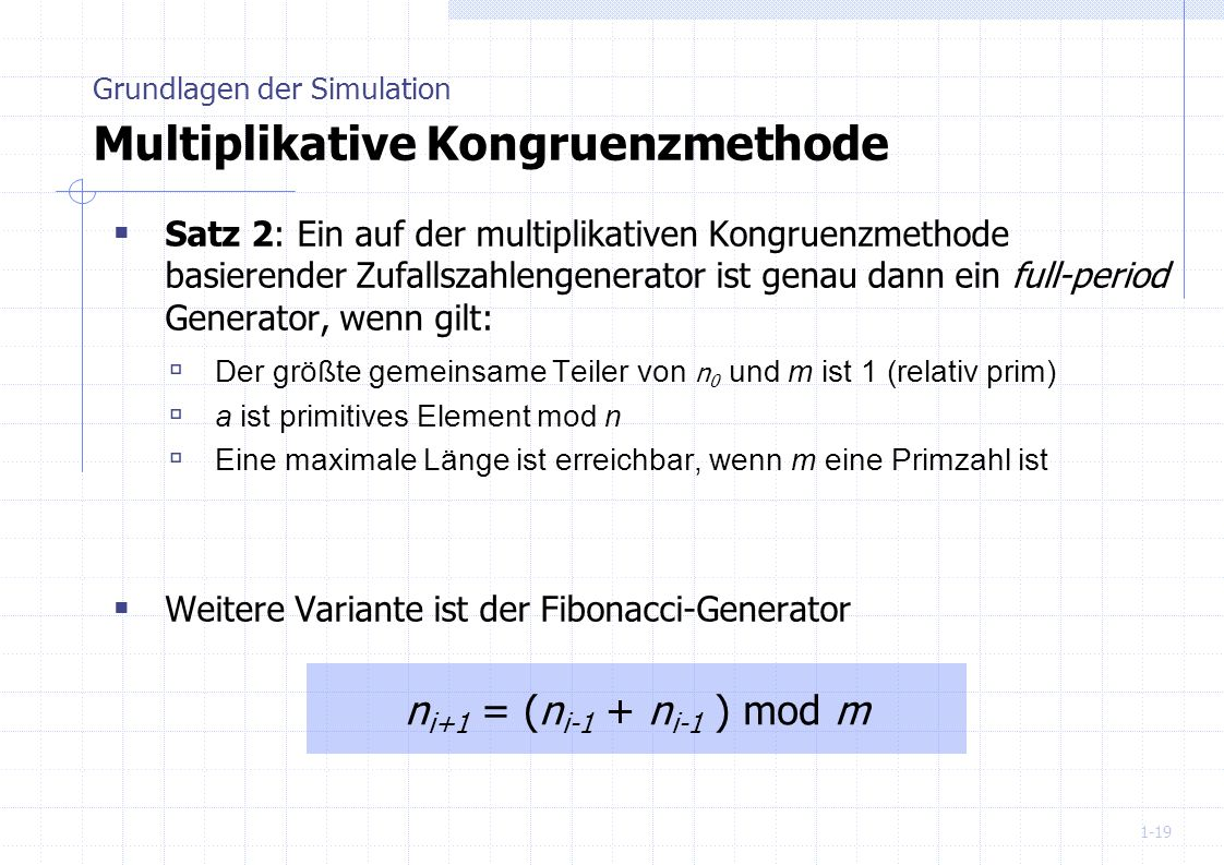 Grundlagen der Simulation Multiplikative Kongruenzmethode