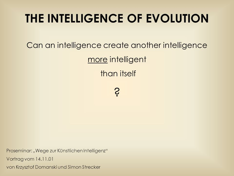 THE INTELLIGENCE OF EVOLUTION