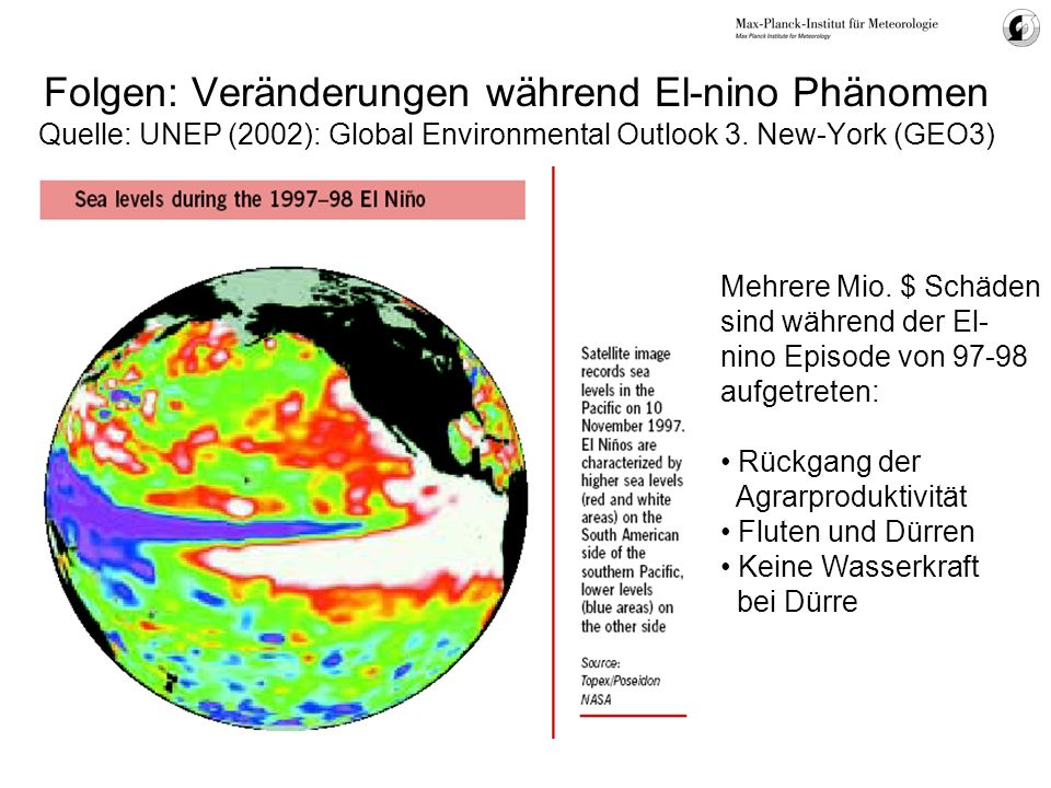 Folgen: Veränderungen während El-nino Phänomen Quelle: UNEP (2002): Global Environmental Outlook 3. New-York (GEO3)