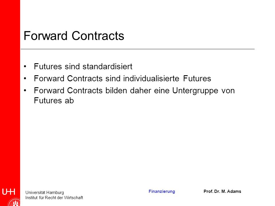 Forward Contracts Futures sind standardisiert