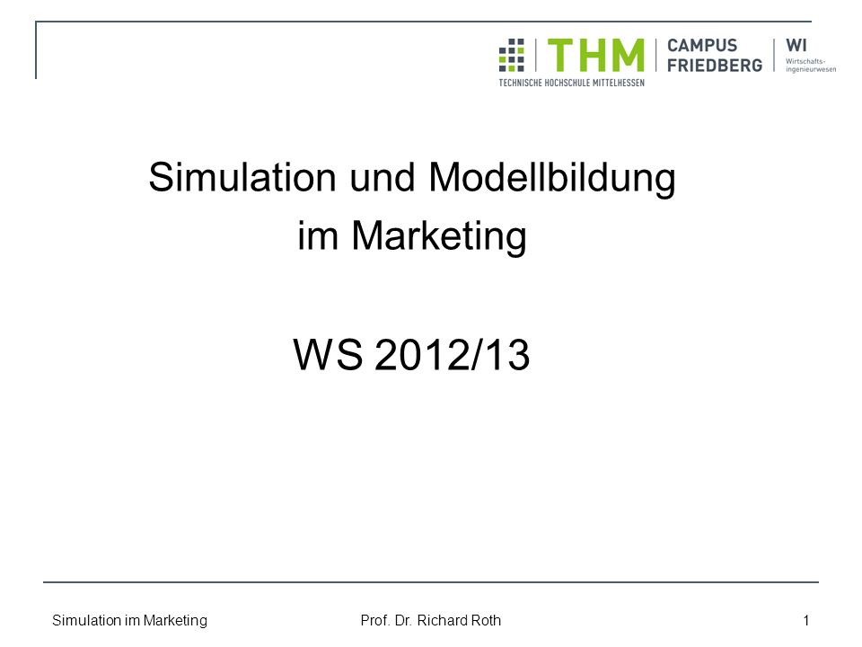 Simulation und Modellbildung im Marketing WS 2012/13