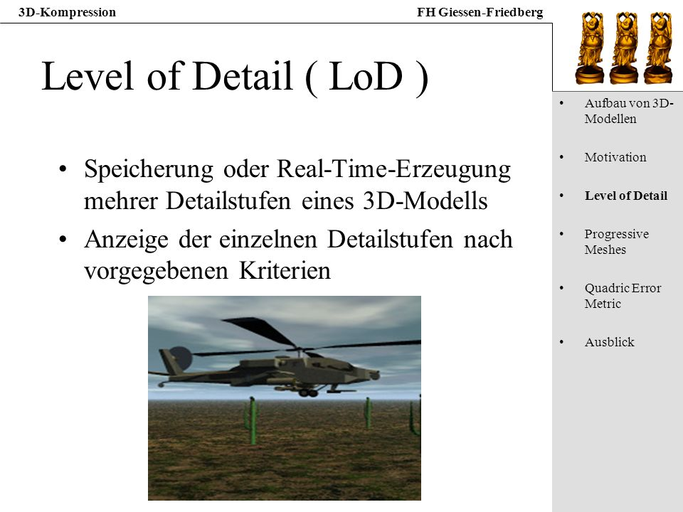 Level of Detail ( LoD ) Aufbau von 3D-Modellen. Motivation. Level of Detail. Progressive Meshes.