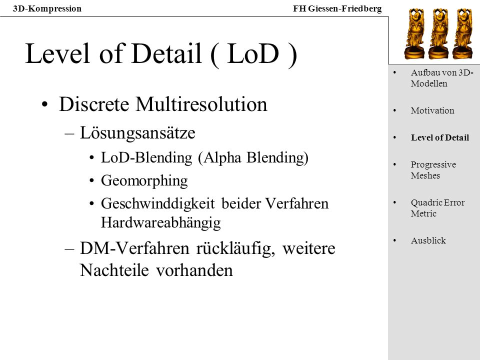 Level of Detail ( LoD ) Discrete Multiresolution Lösungsansätze